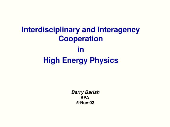 interdisciplinary and interagency cooperation in high energy physics n.