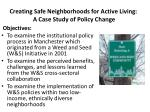 creating safe neighborhoods for active living a case study of policy change