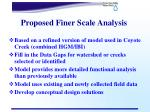 proposed finer scale analysis