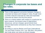 changes in corporate tax bases and tax rates