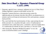 state street bank v signature financial group c a f c 1999