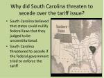 why did south c arolina threaten to secede over the tariff issue