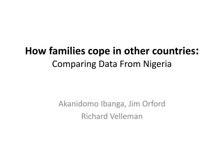 how families cope in other countries comparing data from nigeria n.