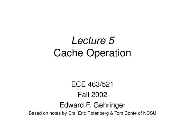 lecture 5 cache operation n.