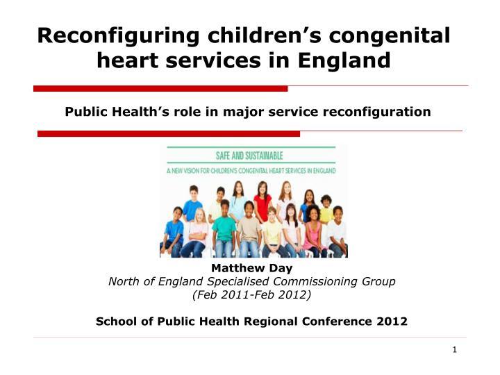 reconfiguring children s congenital heart services in england n.