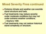 mixed severity fires continued