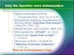 only the apostles were ambassadors