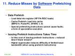 11 reduce misses by software prefetching data