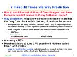 2 fast hit times via way prediction