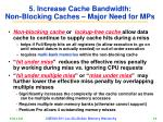 5 increase cache bandwidth non blocking caches major need for mps