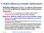 9 reduce misses by compiler optimizations