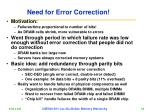 need for error correction