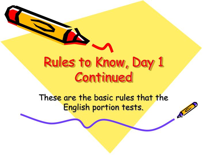 rules to know day 1 continued n.