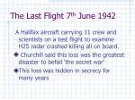 the last flight 7 th june 1942
