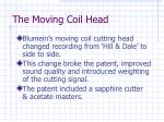 the moving coil head