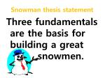 snowman thesis statement
