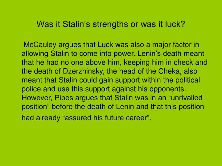 Was it stalin s strengths or was it luck