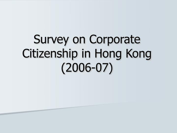 survey on corporate citizenship in hong kong 2006 07 n.