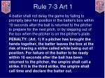rule 7 3 art 1