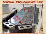 adaptive optics actuators fast
