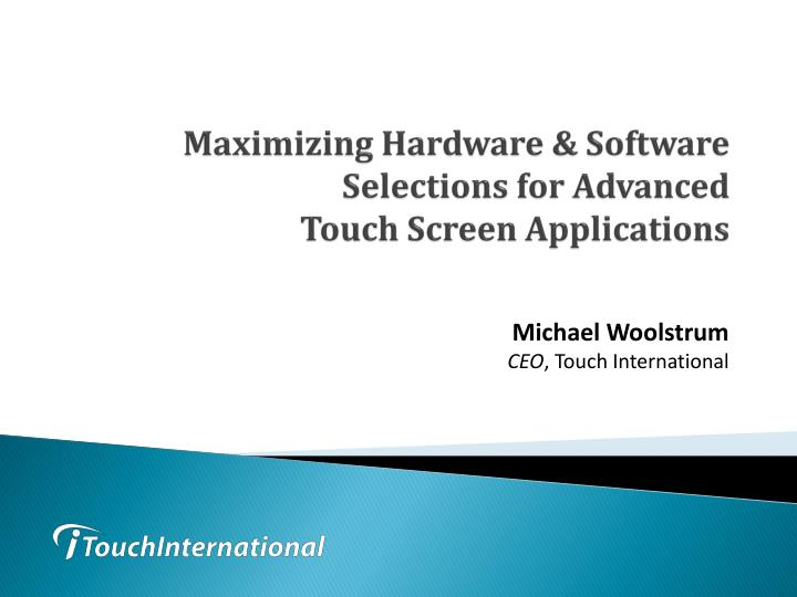 maximizing hardware software selections for advanced touch screen applications n.