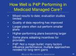 how well is p4p performing in medicaid managed care