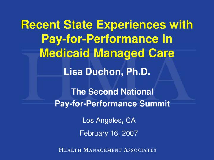 recent state experiences with pay for performance in medicaid managed care n.