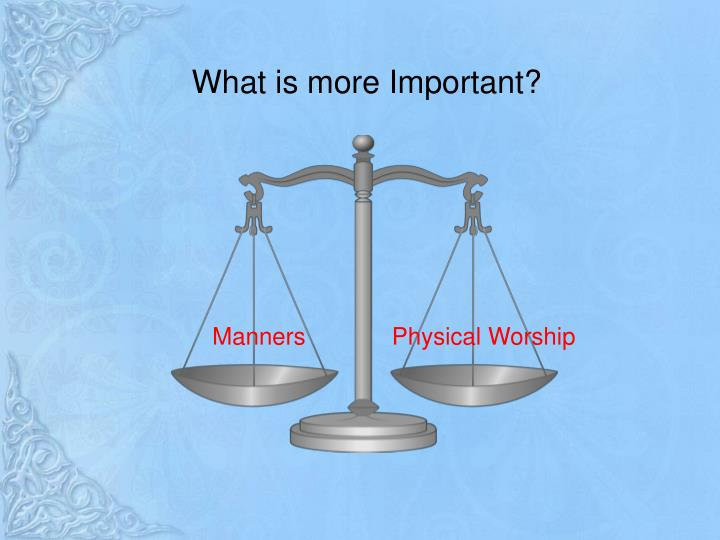What is more Important?