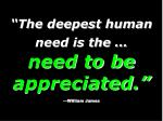 the deepest human need is the need to be appreciated william james