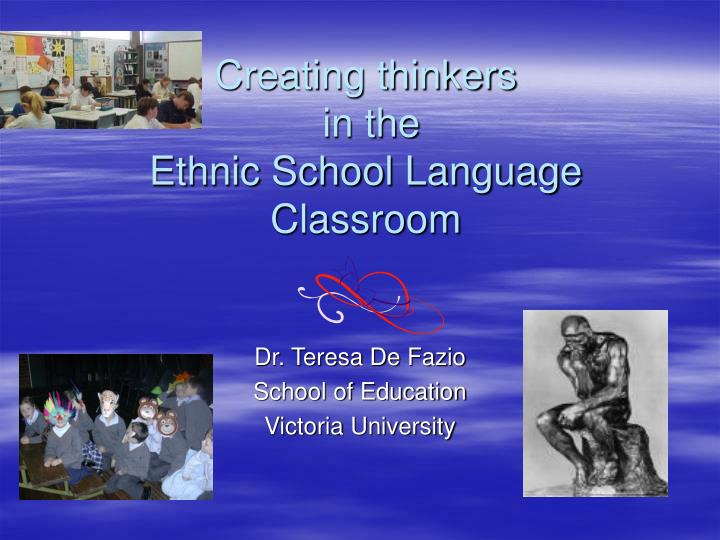 creating thinkers in the ethnic school language classroom n.