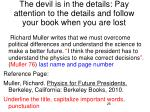the devil is in the details pay attention to the details and follow your book when you are lost