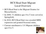 hcs head start migrant local overview