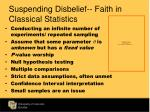 suspending disbelief faith in classical statistics1