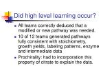 did high level learning occur