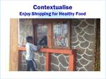 contextualise enjoy shopping for healthy food