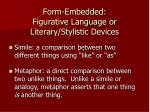form embedded figurative language or literary stylistic devices