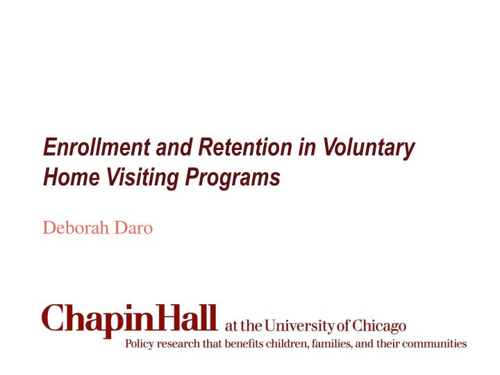 enrollment and retention in voluntary home visiting programs n.