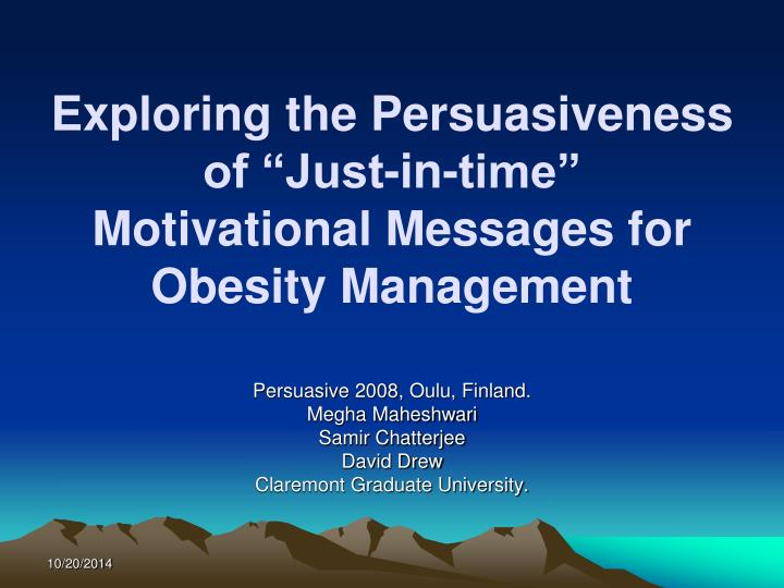 exploring the persuasiveness of just in time motivational messages for obesity management n.