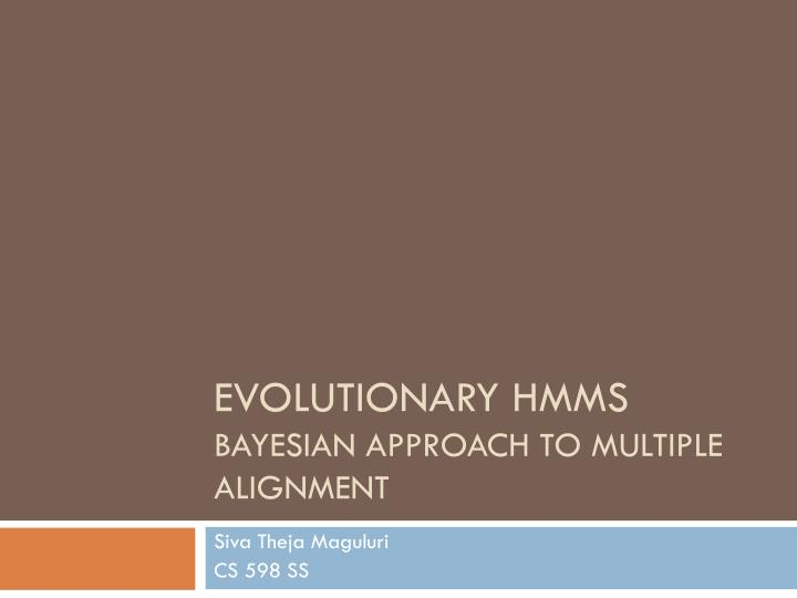 evolutionary hmms bayesian approach to multiple alignment n.