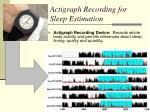 actigraph recording for sleep estimation