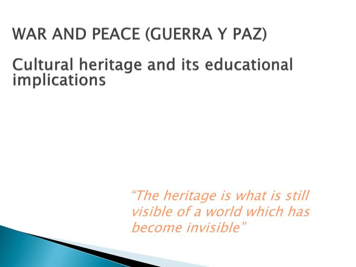 war and peace guerra y paz cultural heritage and its educational implications n.