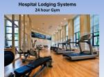 hospital lodging systems 24 hour gym