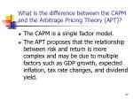 what is the difference between the capm and the arbitrage pricing theory apt
