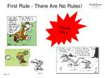 first rule there are no rules