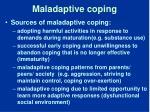 maladaptive coping