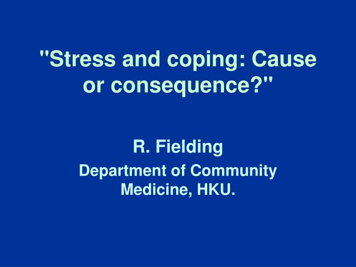stress and coping cause or consequence n.