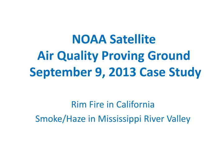 noaa satellite air quality proving ground september 9 2013 case study n.