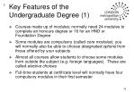 key features of the undergraduate degree 1