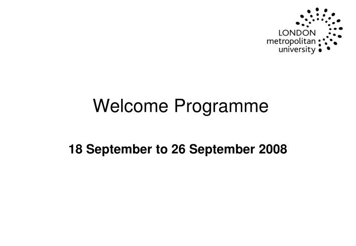 welcome programme n.