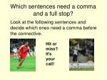 which sentences need a comma and a full stop